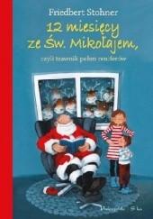 Okładka książki 12 miesięcy ze Świętym Mikołajem, czyli trawnik pełen reniferów Friedbert Stohner