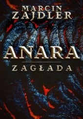 Okładka książki Anara. Zagłada Marcin Zajdler