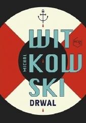 Okładka książki Drwal Michał Witkowski