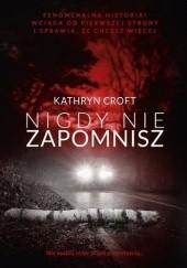 Okładka książki Nigdy nie zapomnisz Kathryn Croft