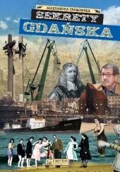 Okładka książki Sekrety Gdańska Aleksandra Tarkowska