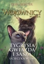 Okładka książki Tygrysia Gwiazda i Sasza. #1 Ucieczka w las. Wojownicy. Manga 2 Erin Hunter,Dan Jolley