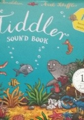 Okładka książki The Tiddler Sound Book Julia Donaldson, Axel Scheffler