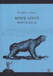Okładka książki Nowe Ateny. Nowy Plinijusz Benedykt Chmielowski