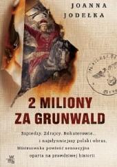 Okładka książki 2 miliony za Grunwald Joanna Jodełka