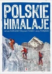 Okładka książki Polskie Himalaje Janusz Kurczab,Wojciech Fusek,Jerzy Porębski