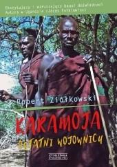Okładka książki Karamoja. Ostatni wojownicy Robert Ziółkowski