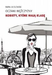 Okładka książki Oczami mężczyzny: kobiety, które mają klasę Rafał Wicijowski