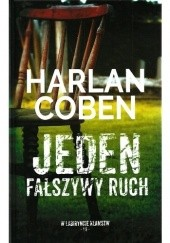 Okładka książki Jeden fałszywy ruch Harlan Coben