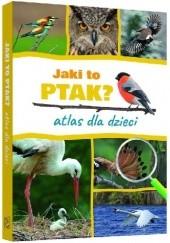 Okładka książki Jaki to ptak? Atlas dla dzieci Dominik Marchowski