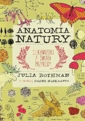 Okładka książki Anatomia natury. Ciekawostki ze świata przyrody Julia Rothman