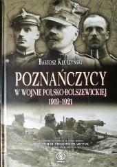 Okładka książki Poznańczycy w wojnie polsko-bolszewickiej 1919-1921 Bartosz Kruszyński