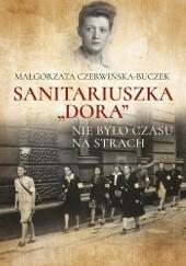 """Okładka książki Sanitariuszka """"Dora"""". Nie było czasu na strach Małgorzata Czerwińska-Buczek"""