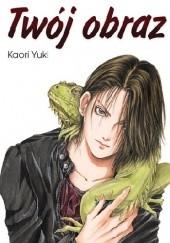 Okładka książki Twój obraz Kaori Yuki