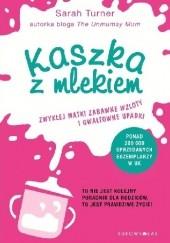 Okładka książki Kaszka z mlekiem Sarah Turner