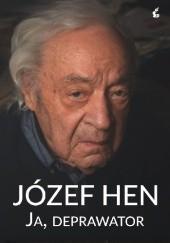 Okładka książki Ja, deprawator Józef Hen