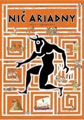Okładka książki Nić Ariadny. Mity i labirynty Jan Bajtlik