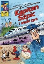Okładka książki Kapitan Szpic i wielki cyrk Daniel Koziarski,Artur Ruducha