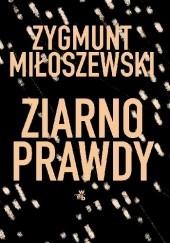 Okładka książki Ziarno prawdy Zygmunt Miłoszewski