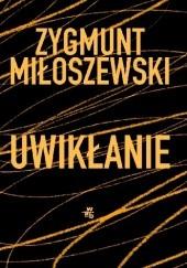 Okładka książki Uwikłanie Zygmunt Miłoszewski