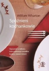 Okładka książki Spóźnieni kochankowie William Wharton