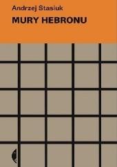 Okładka książki Mury Hebronu Andrzej Stasiuk