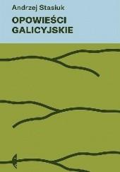 Okładka książki Opowieści galicyjskie Andrzej Stasiuk