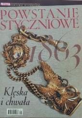 Okładka książki Pomocnik historyczny nr 1/2013; Powstanie Styczniowe 1863. Klęska i chwała Redakcja tygodnika Polityka