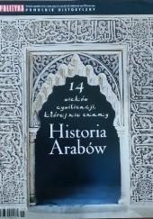 Okładka książki Pomocnik historyczny nr 11/2011; Historia Arabów. 14 wieków cywilizacji, której nie znamy Redakcja tygodnika Polityka