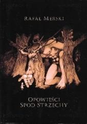 Okładka książki Opowieści spod strzechy Rafał Merski
