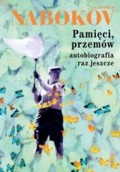 Okładka książki Pamięci, przemów. Autobiografia raz jeszcze Vladimir Nabokov