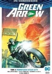Okładka książki Green Arrow: Powstanie Star City Juan Ferreyra,Otto Schmidt,Benjamin Percy,Mirka Andolfo,Eleonora Carlini