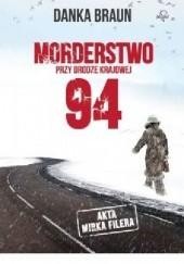 Okładka książki Morderstwo przy drodze krajowej 94 Danka Braun