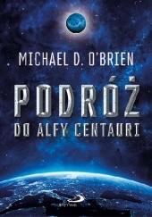 Okładka książki Podróż do Alfy Centauri Michael D. O'Brien