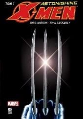 Okładka książki Astonishing X-Men - 1 John Cassaday,Joss Whedon