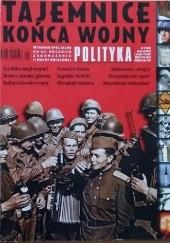 Okładka książki Polityka wydanie specjalne nr 1/2005; Tajemnice końca wojny Redakcja tygodnika Polityka