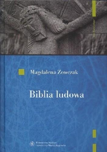 Okładka książki Biblia ludowa. Interpretacje wątków biblijnych w kulturze ludowej Magdalena Zowczak