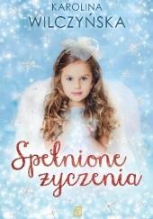 Okładka książki Spełnione życzenia Karolina Wilczyńska