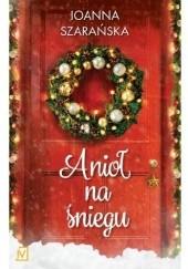 Okładka książki Anioł na śniegu Joanna Szarańska