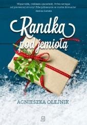 Okładka książki Randka pod jemiołą Agnieszka Olejnik
