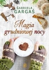 Okładka książki Magia grudniowej nocy Gabriela Gargaś