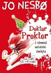 Okładka książki Doktor Proktor i niemal ostatnie święta Jo Nesbø