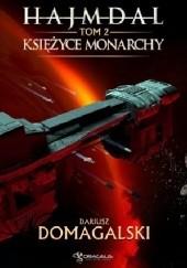 Okładka książki Księżyce Monarchy Dariusz Domagalski