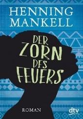 Okładka książki Der Zorn des Feuers Henning Mankell