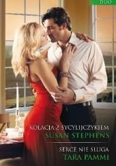 Okładka książki Kolacja z Sycylijczykiem, Serce nie sługa Susan Stephens,Tara Pammi