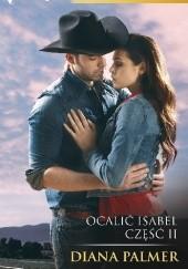 Okładka książki Ocalić Isabel. Część II Diana Palmer
