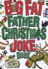 Okładka książki The Big Fat Father Christmas Joke Book Terry Deary