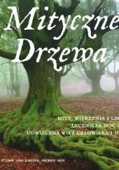 Okładka książki Mityczne Drzewa Ursula Stumpf,Vera Zingsem,Andreas Hase