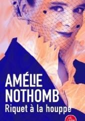 Okładka książki Riquet à la houppe Amélie Nothomb