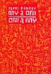 Okładka książki My a oni. Oni a my Pavol Rankov